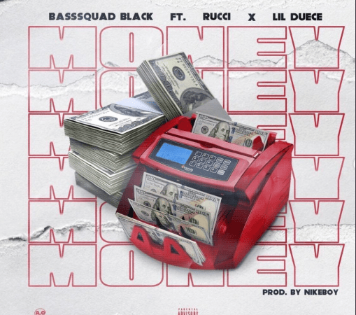 "BassSquad Blackk – ""Money"" Feat. Lil' Duece & Rucci"