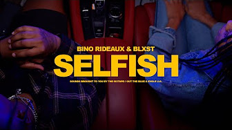 "Bino Rideaux + Blxst – ""Selfish"" Music Video"