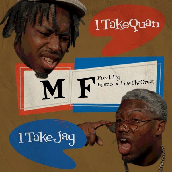 "1TakeQuan x 1TakeJay – ""MF"" Music Video"