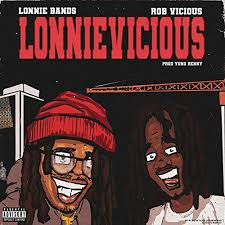"BandGang Lonnie Bands & Rob Vicious ""LonnieVicious"" Music Video"