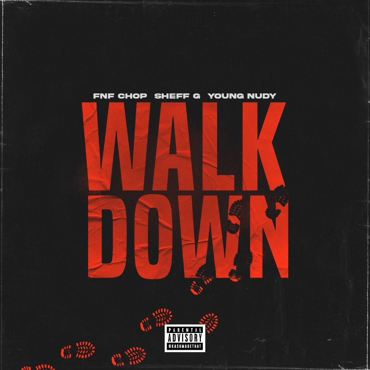 """FNF CHOP SHARES """"WALK DOWN"""" REMIX FEAT. SHEFF G & YOUNG NUDY"""