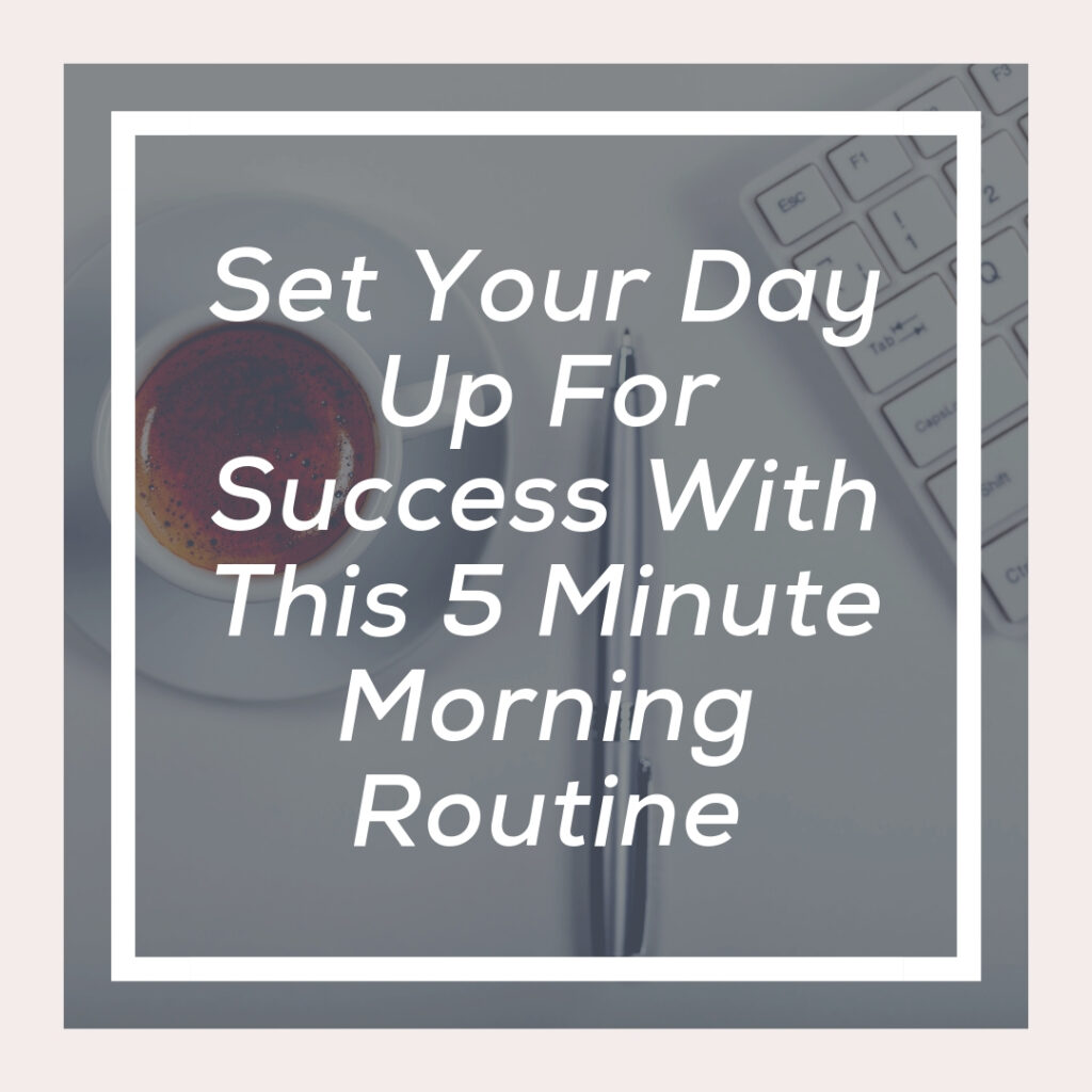 The Working Mom S 5 Minute Morning Routine