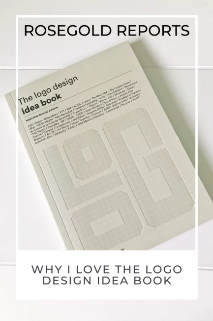 """A copy of the grey paperback on a white background. Book is called: The Logo Design Idea Book, by Steven Heller and Gail Anderson. Image has a white border with the words Rosegold Reports in black across the top and """"Why I Love the Logo Design Idea Book"""" across the bottom."""