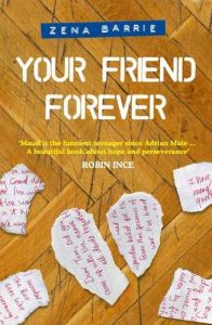 Front cover of Your Friend Forever by Zena Barrie, featuring a wooden floor and torn up pieces of paper with handwriting on. A piece in the centre is a torn in half heart shape.