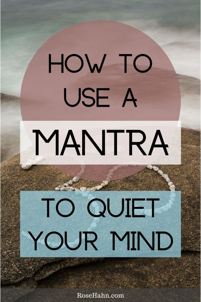 Wondering how to quiet your mind so you can have more inner peace? Working with a mantra can help.