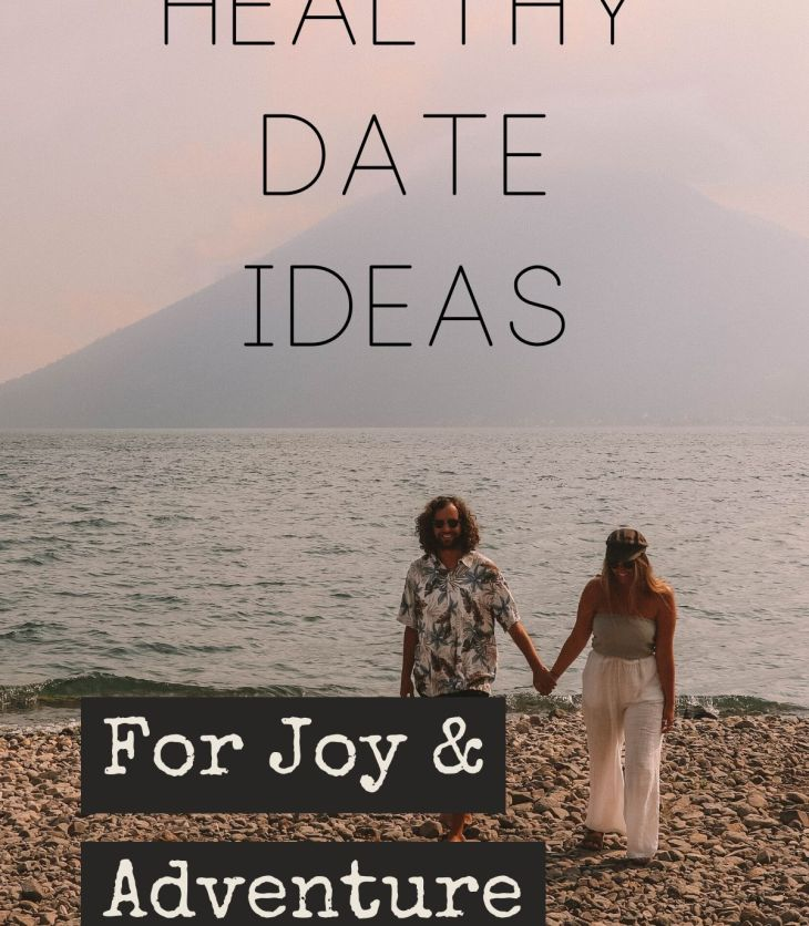 These healthy date ideas can help you recapture the joy & adventure of life, while also connecting you to your partner & your community.