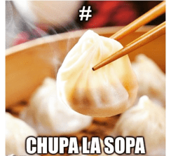 CHUPA LA SOPA was the chant of the dinner