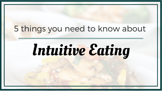 5 Things You Need to Know About Intuitive Eating