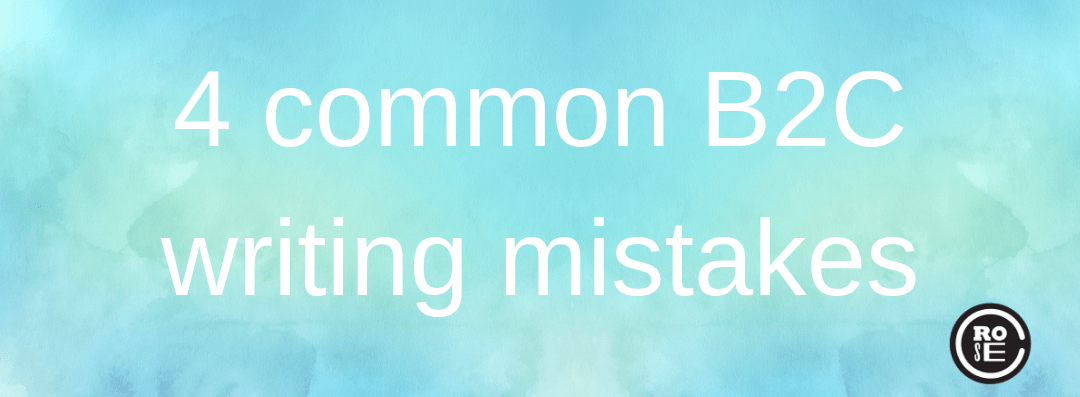 The 4 most common B2C writing mistakes