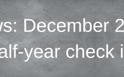 News: December 2019 half-year check in