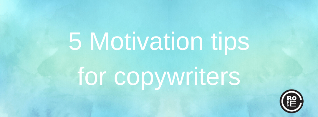 Staying motivated during your copywriting projects