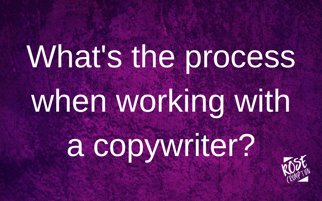 What's the process when working with a copywriter?