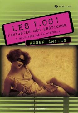 Llibre Les 1001 fantasies mes eròtiques i fantàstiques de la història, de roser amills