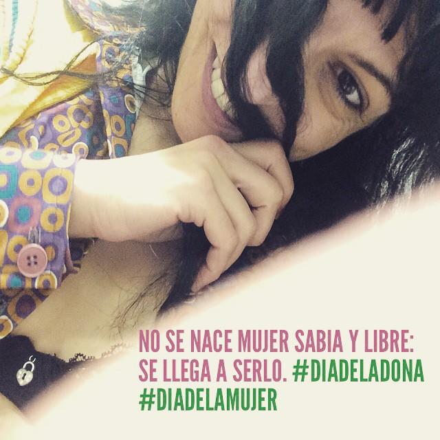 No se nace mujer sabia y libre: se llega a serlo. #DiaDeLaDona #DiaDeLaMujer