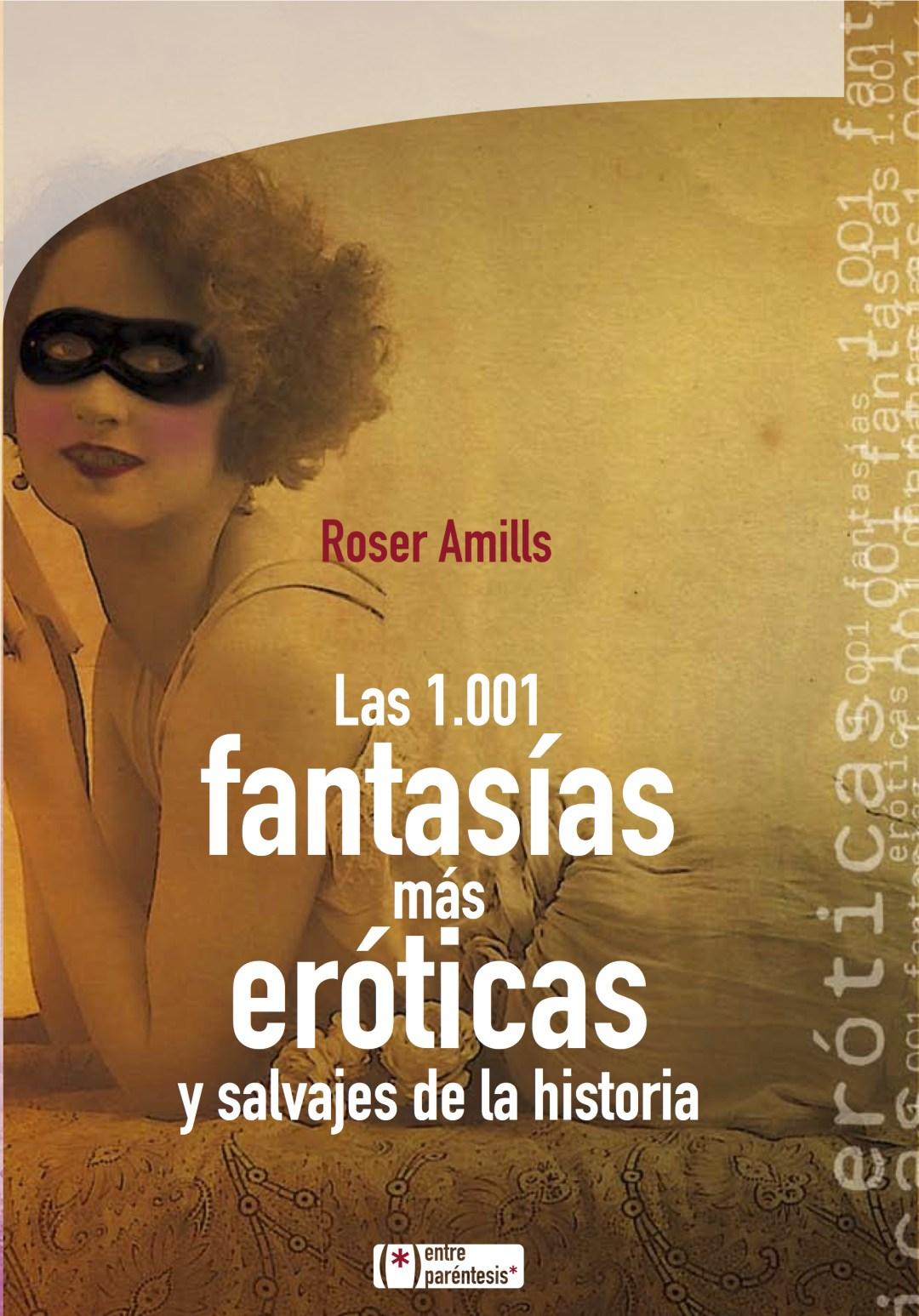 Las 1001 fantasías más eróticas y salvajes de la historia