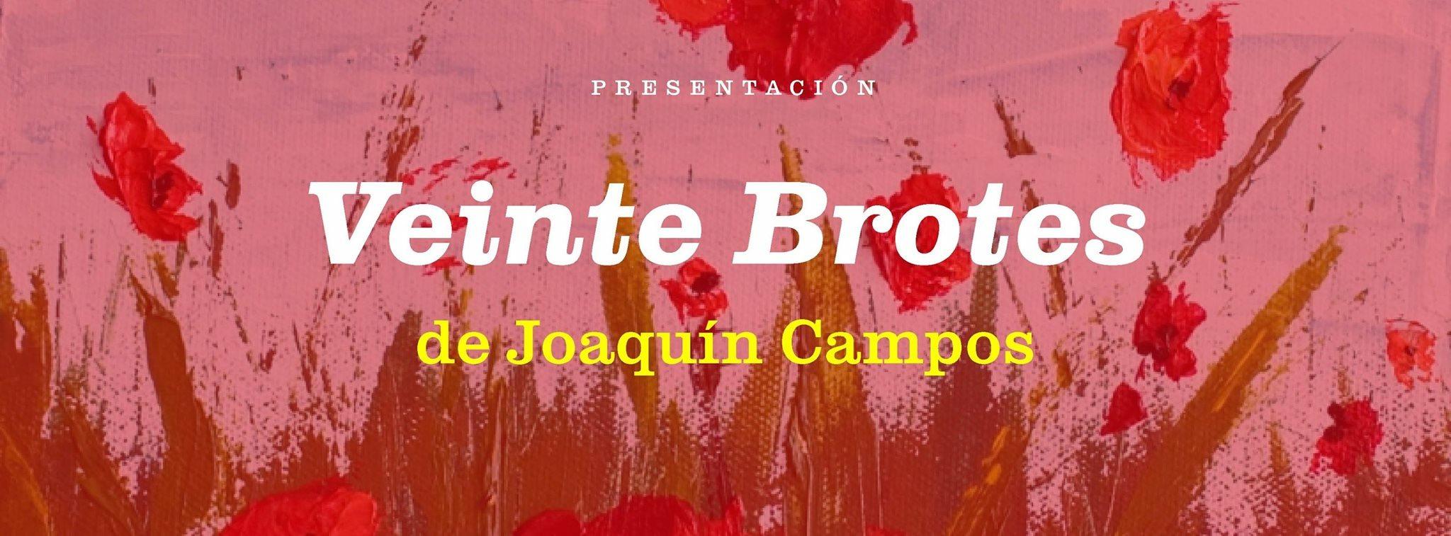 "Presento ""Veinte brotes"" de Joaquín Campos"