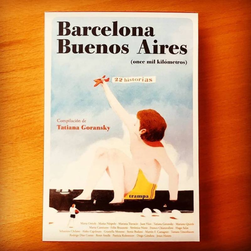 barcelona buenos aires once mil kilometros antologia trampa editorial