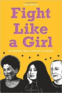 Fight Like a Girl by Laura Barcella