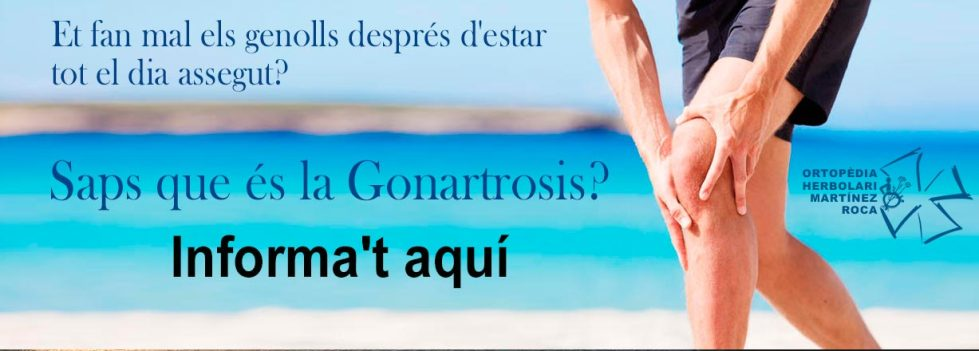 Gonartrosi, a Ortopèdia i herbolari Martínez Roca et podem informar
