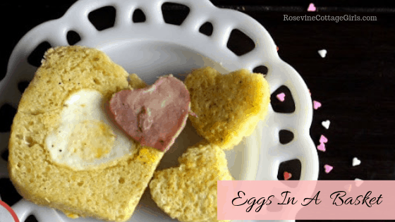 Eggs in a Basket, Toad In The Hole, Egg in the hole, by Rosevine Cottage Girls