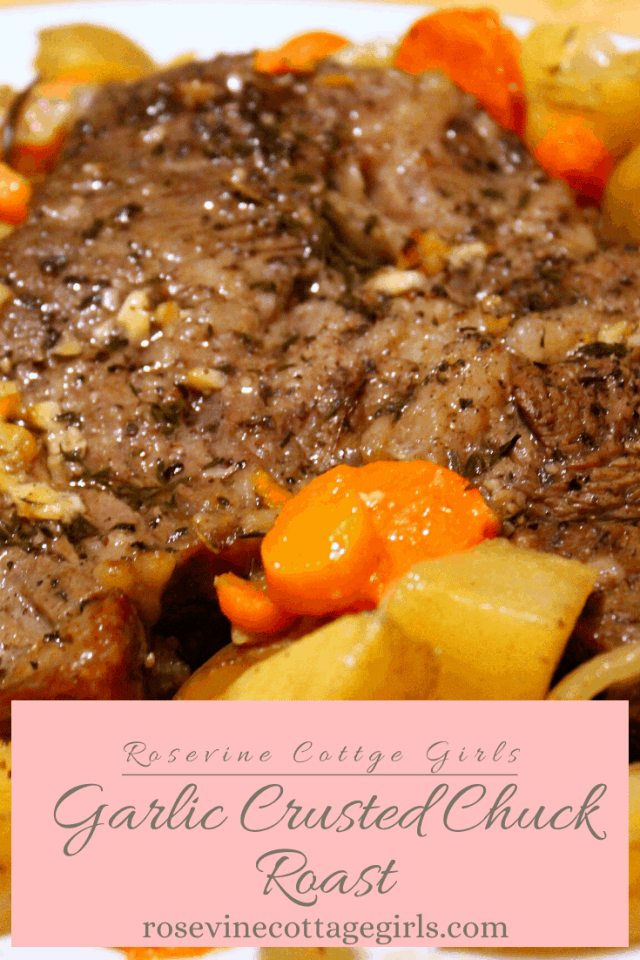how to make a delicious garlic crusted chuck roast recipe #rosevinecottagegirls