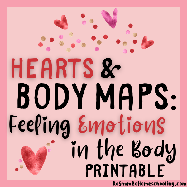 RoShamBo Homeschooling printable Hearts and Body Maps: Feeling Emotions in the Body activity for learning emotional intelligence through body mapping for kids