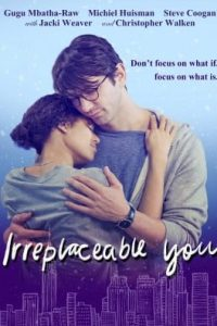 Irreplaceable You (2018) Full Movie [In English] With Eng Subtitles [WebRip 480p 720p]