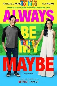 Download Always Be My Maybe 2019 480p - 720p WEBRip x264 AAC 5.1 Dual Audio Hindi - English ESubs