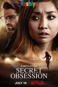 Download Secret Obsession 2019 480p – 720p WEB-DL x264 DD5.1 Hindi - English ESubs Dual Audio
