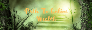 Path To Online Wealth