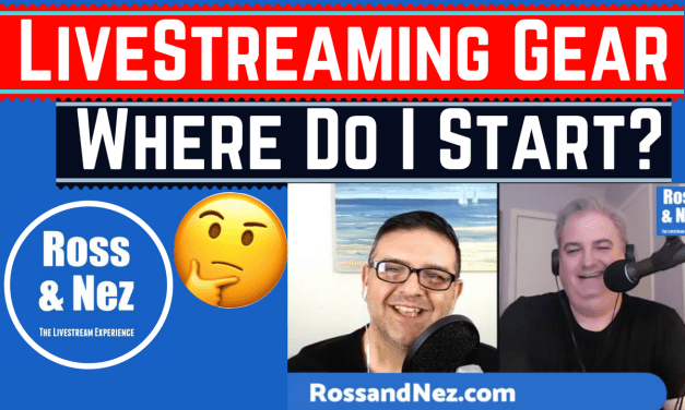 Livestreaming Gear: What You Need to Get Started (Ross & Nez 018)