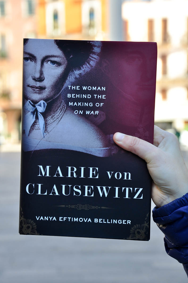'Marie von Clausewitz: The Woman Behind the Making of On War' by Vanya Eftimova Bellinger