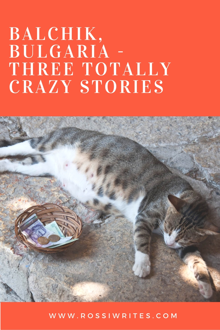 Pin Me - Balchik, Bulgaria - Three Totally Crazy Stories - www.rossiwrites.com