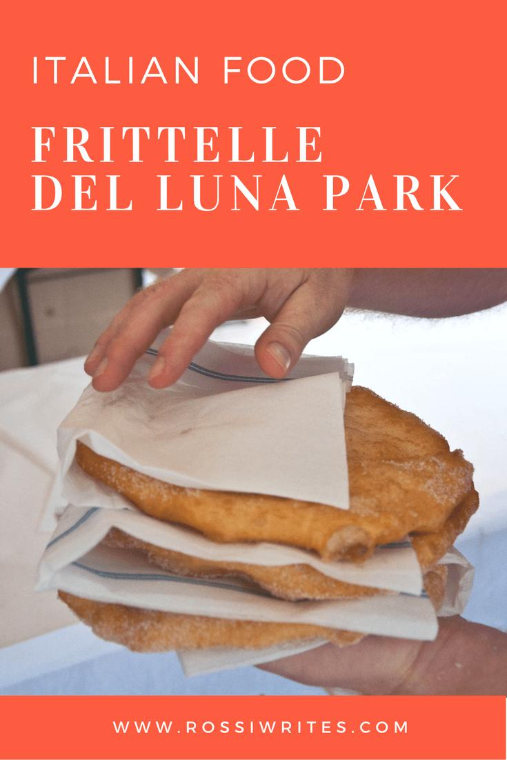 italian-food-frittelle-del-luna-park-pin-me-www.rossiwrites.com