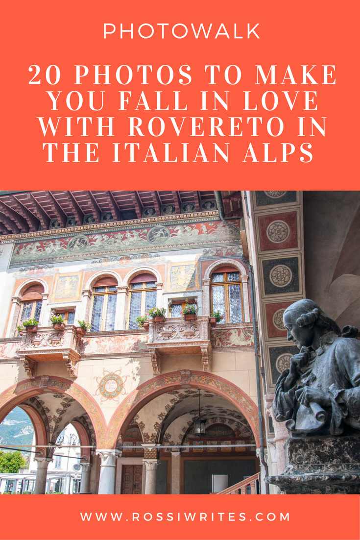 Pin Me - 20 Photos to Make You Fall in Love with Rovereto in the Italian Alps - Rovereto, Trentino, Italy - www.rossiwrites.com