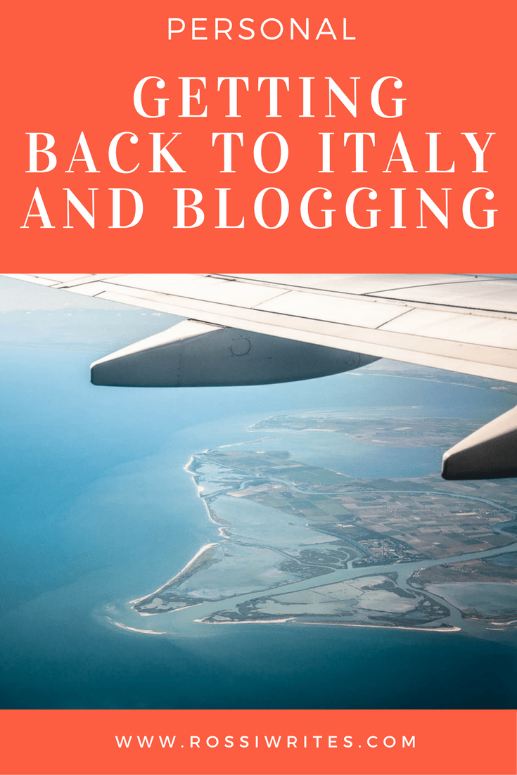 Pin Me - Getting Back to Italy and Blogging - www.rossiwrites.com