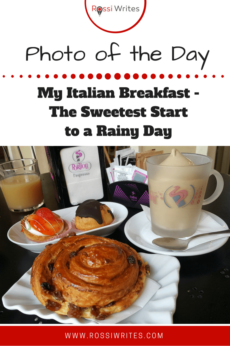 Pin Me - Photo of the Day - My Italian Breakfast - The Sweetest Start to a Rainy Day - www.rossiwrites.com