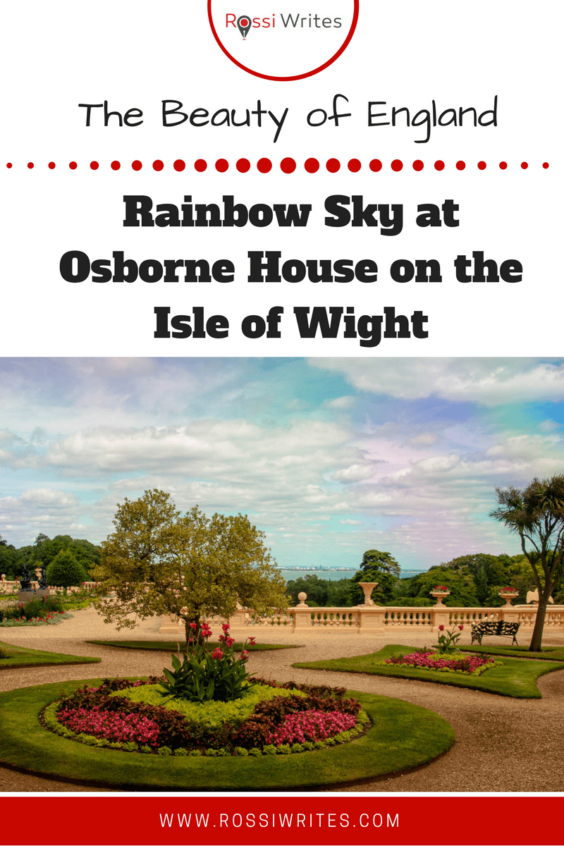 Pin Me - Photo of the Day - Rainbow Sky at Osborne House on the Isle of Wight, England - www.rossiwrites.com
