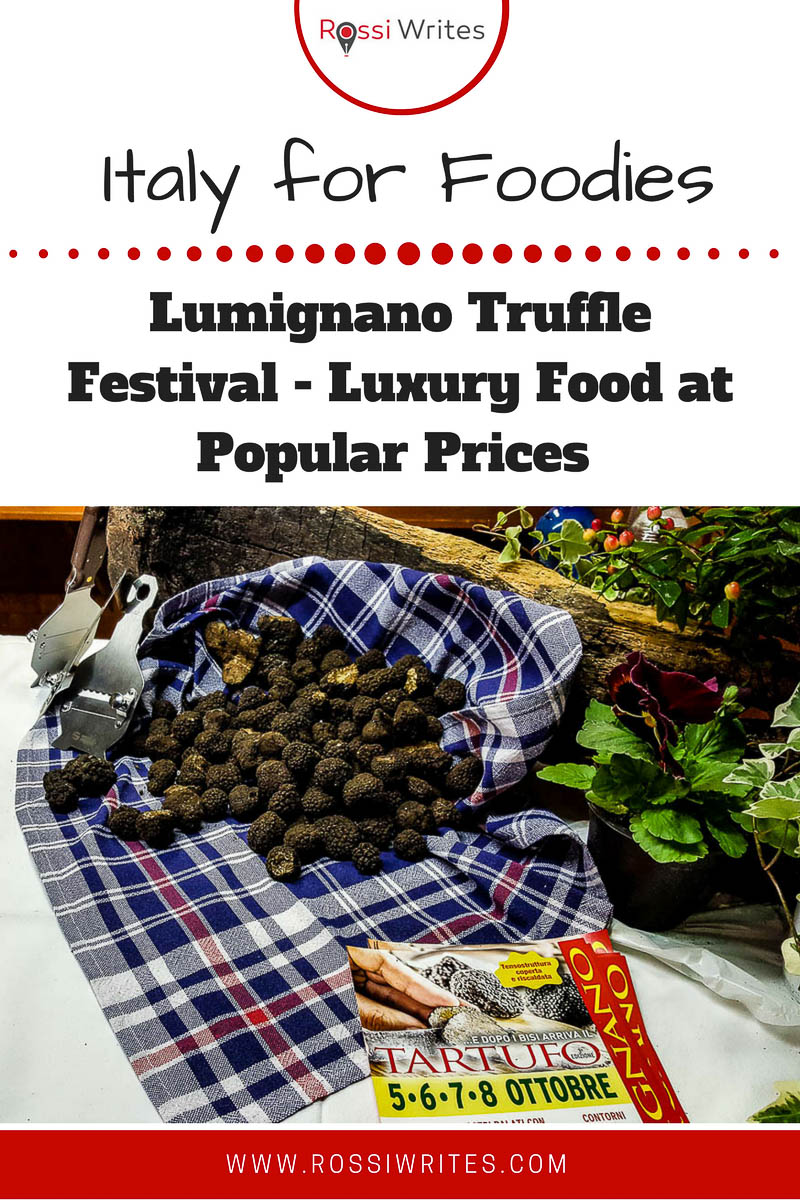 Pin Me - Italy for Foodies - Lumignano Truffle Festival - Luxury Food at Popular Prices - www.rossiwrites.com