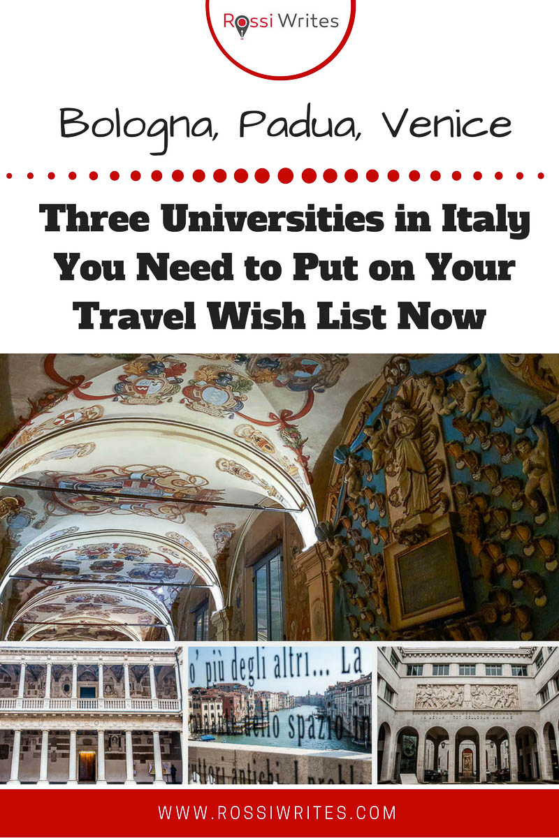 Pin Me - Three Universities in Italy You Need to Put on Your Travel Wish List Now - Bologna, Padua, Venice, Italy - www.rossiwrites.com
