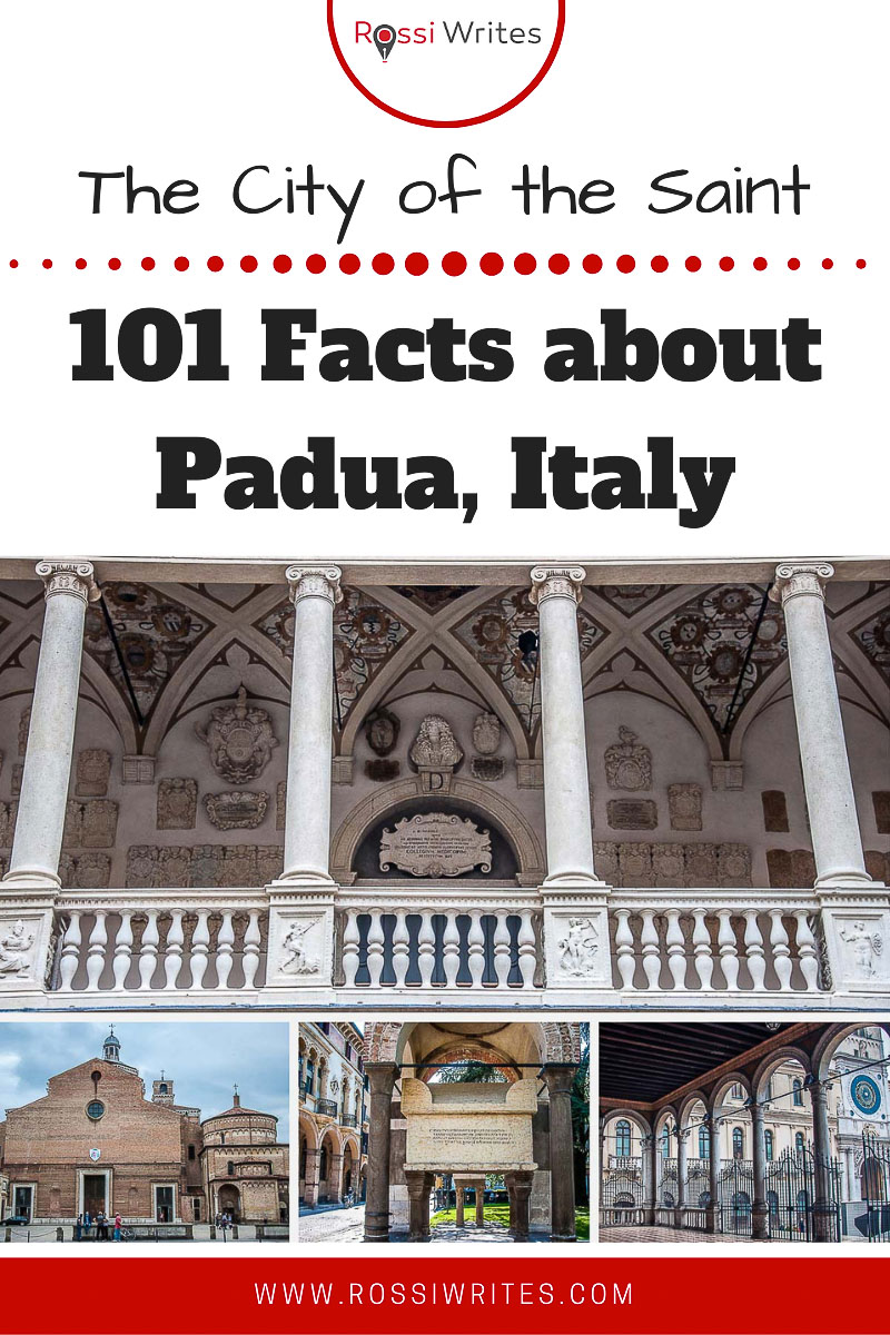 Pin Me - Padua, Italy - 101 Facts About the City of the Saint - rossiwrites.com