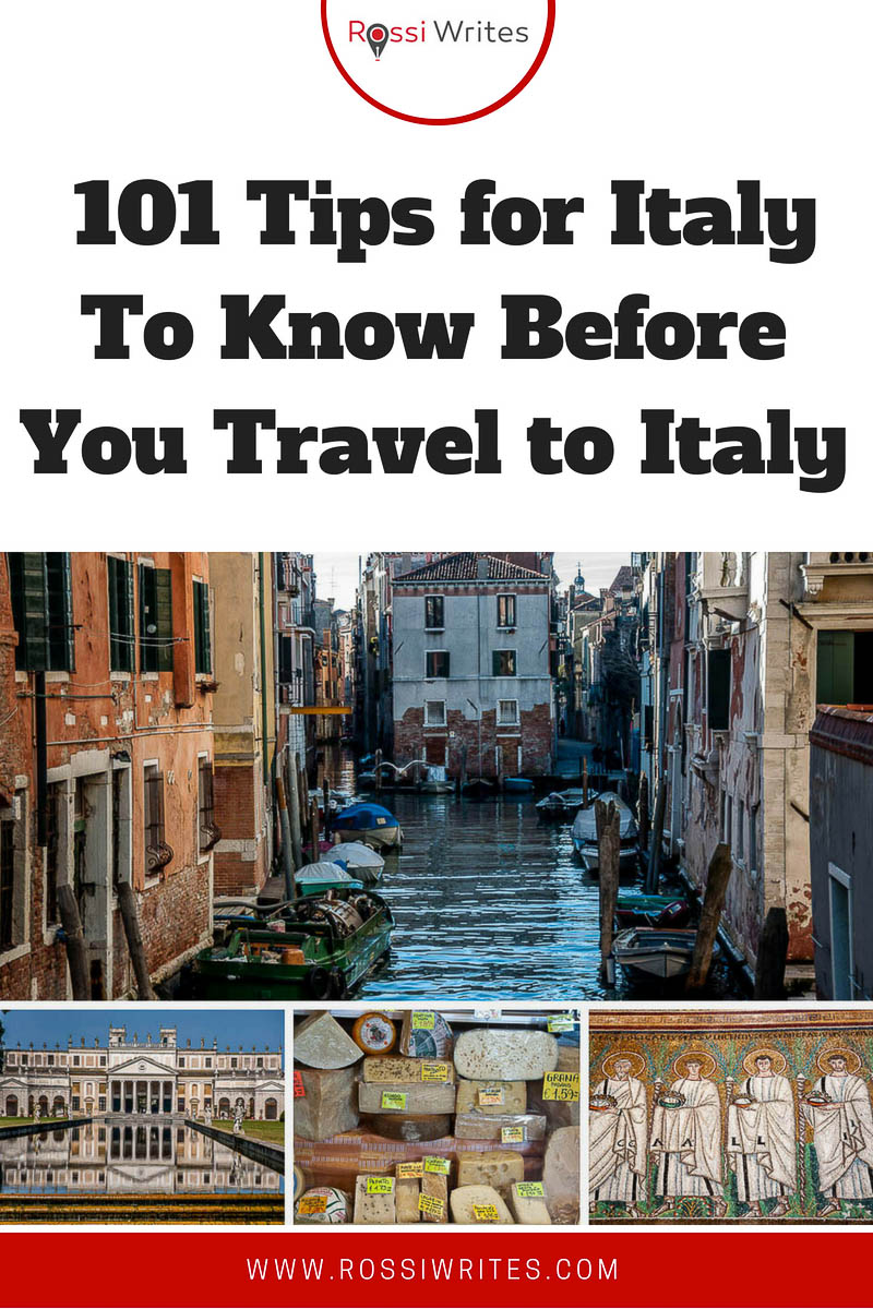 Pin Me - 101 Tips for Italy To Know Before You Travel to Italy - www.rossiwrites.com