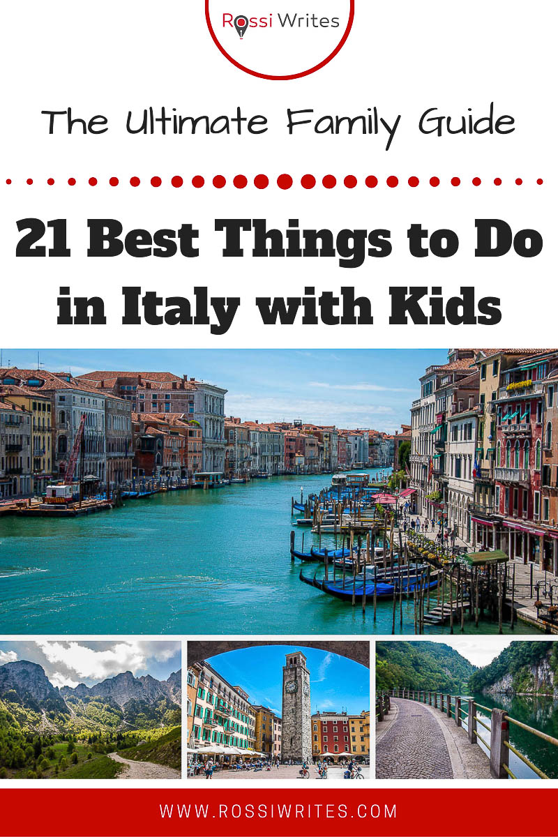 Pin Me - 21 Best Things to Do in Italy with Kids - The Ultimate Family Guide - rossiwrites.com
