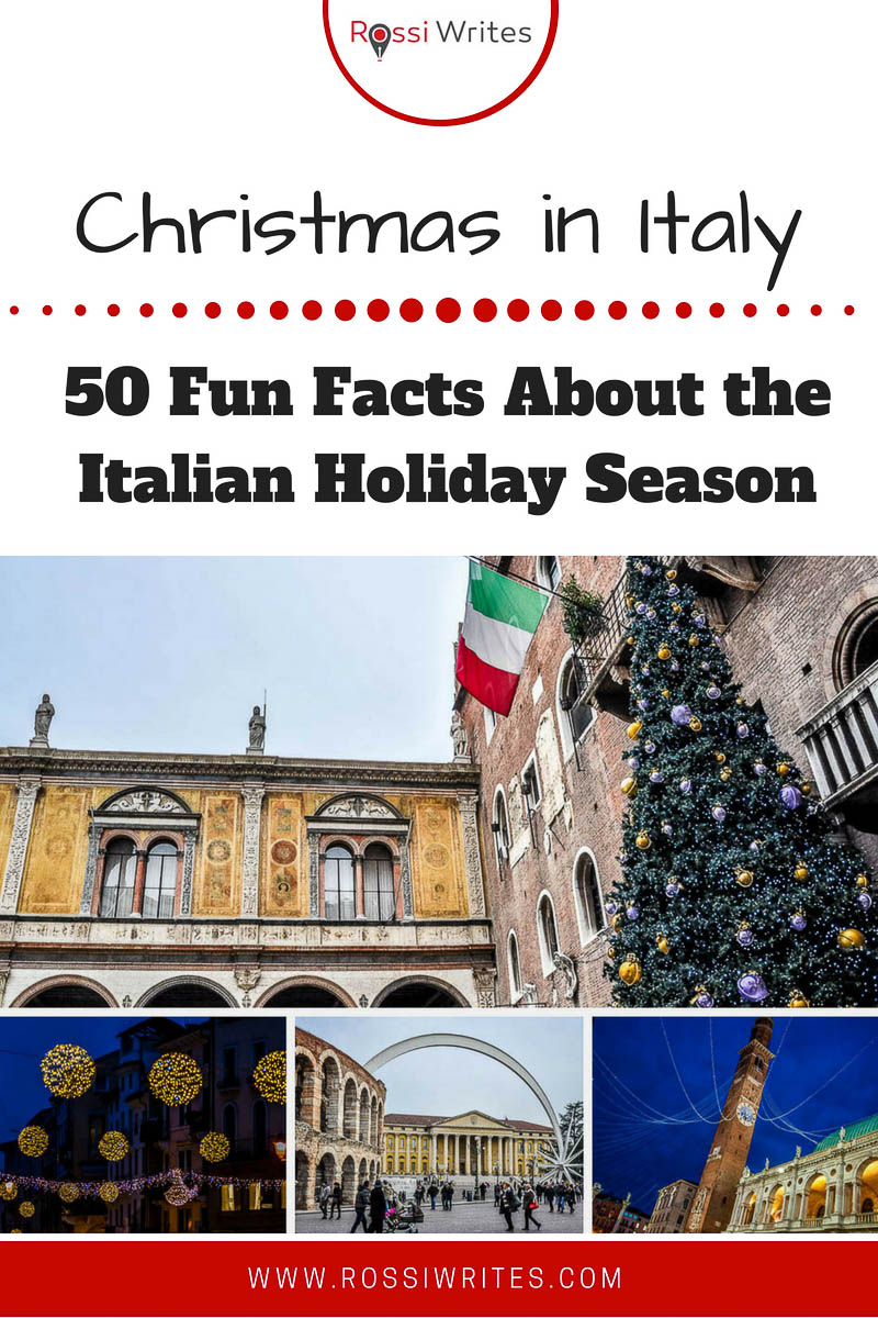 Pin Me - Christmas in Italy - 50 Fun Facts About the Italian Holiday Season - www.rossiwrites.com