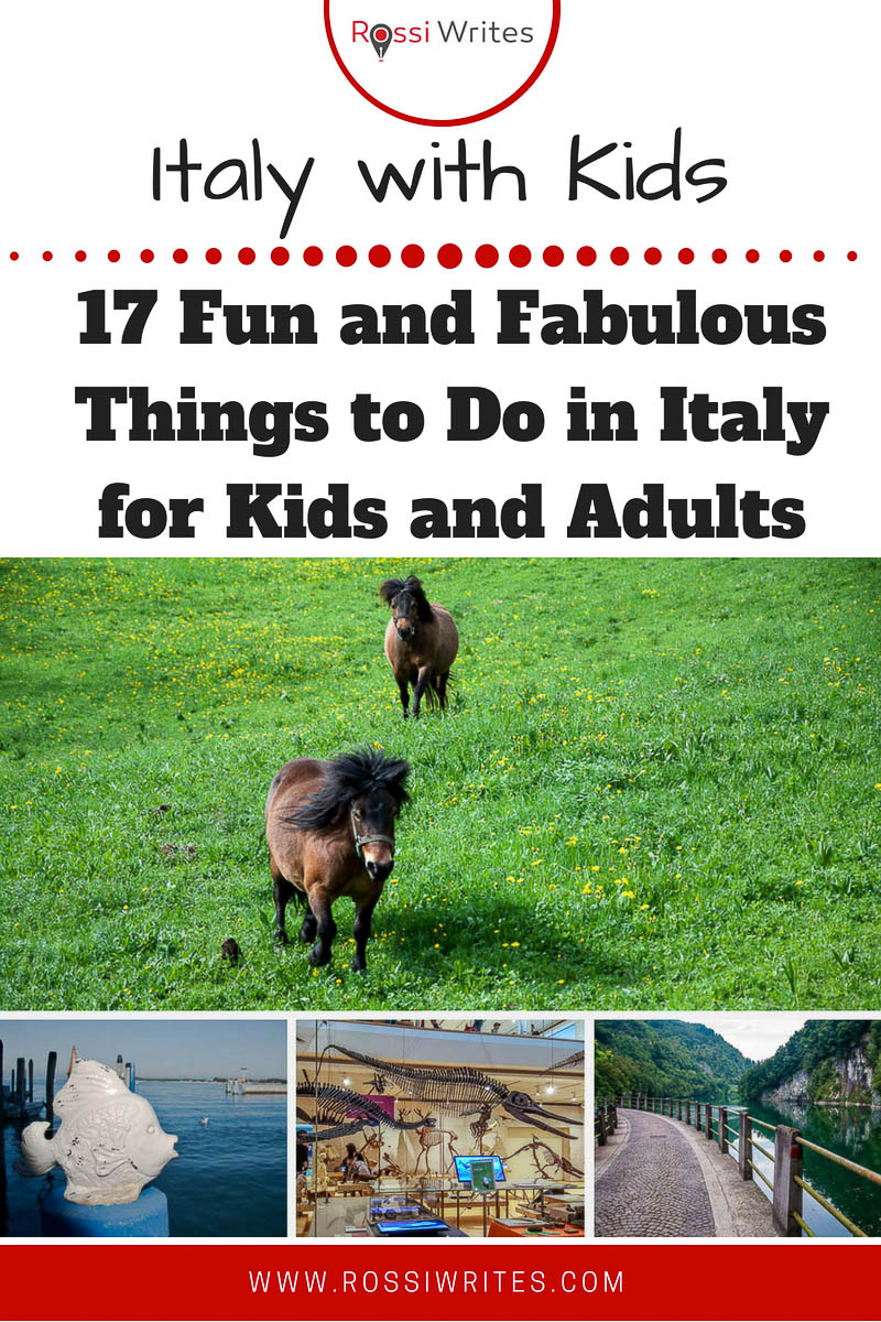 Visiting Italy with kids is a recipe for adventure and lifelong memories. Click for practical information and 17 fun things to do in Italy with kids. #travel #travelwithkids