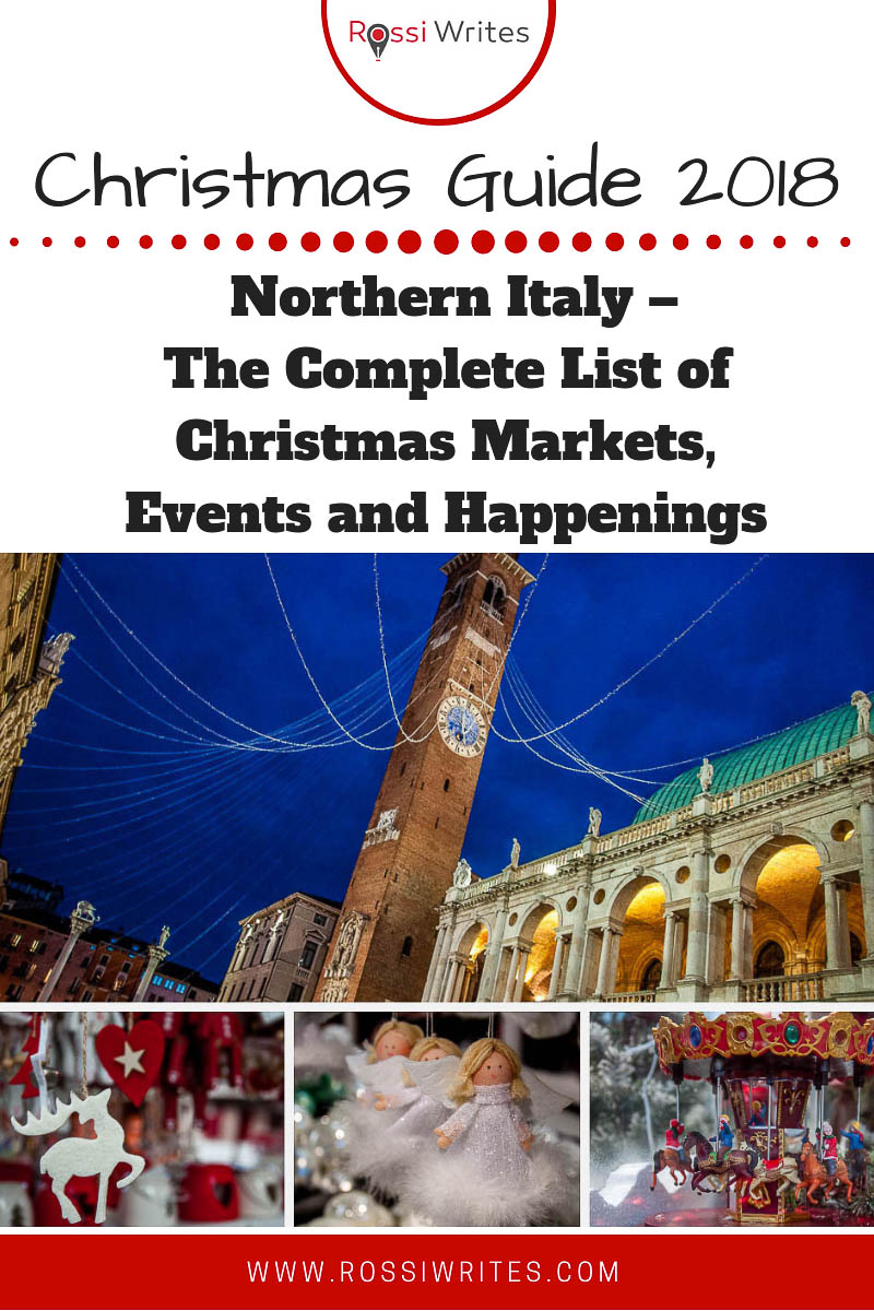 Pin Me - Christmas Guide 2018 for Northern Italy – The Complete List of Christmas Markets, Events and Happenings - www.rossiwrites.com