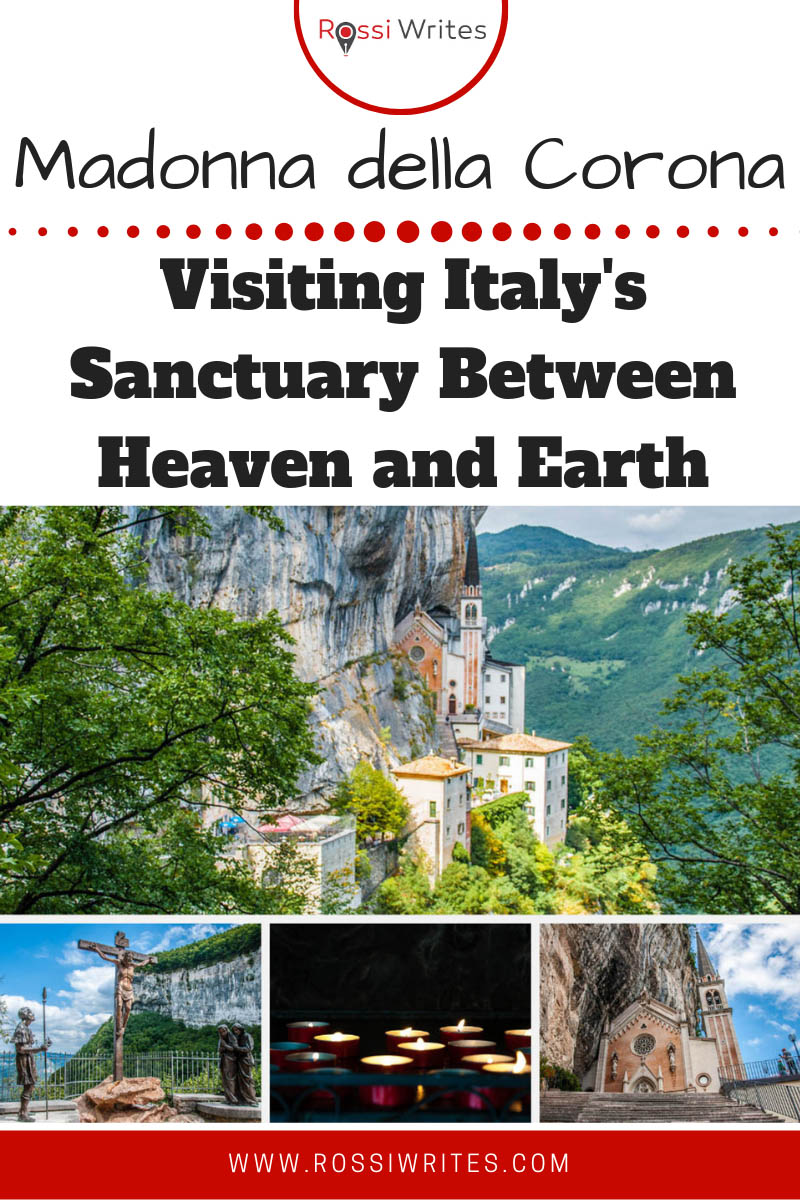 Pin Me - Sanctuary of Madonna della Corona - Visiting Italy's Rock-Hewn Church Between Heaven and Earth - www.rossiwrites.com