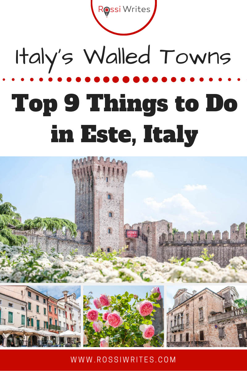 Pin Me - Top 9 Things to Do in Este, Italy - www.rossiwrites.com
