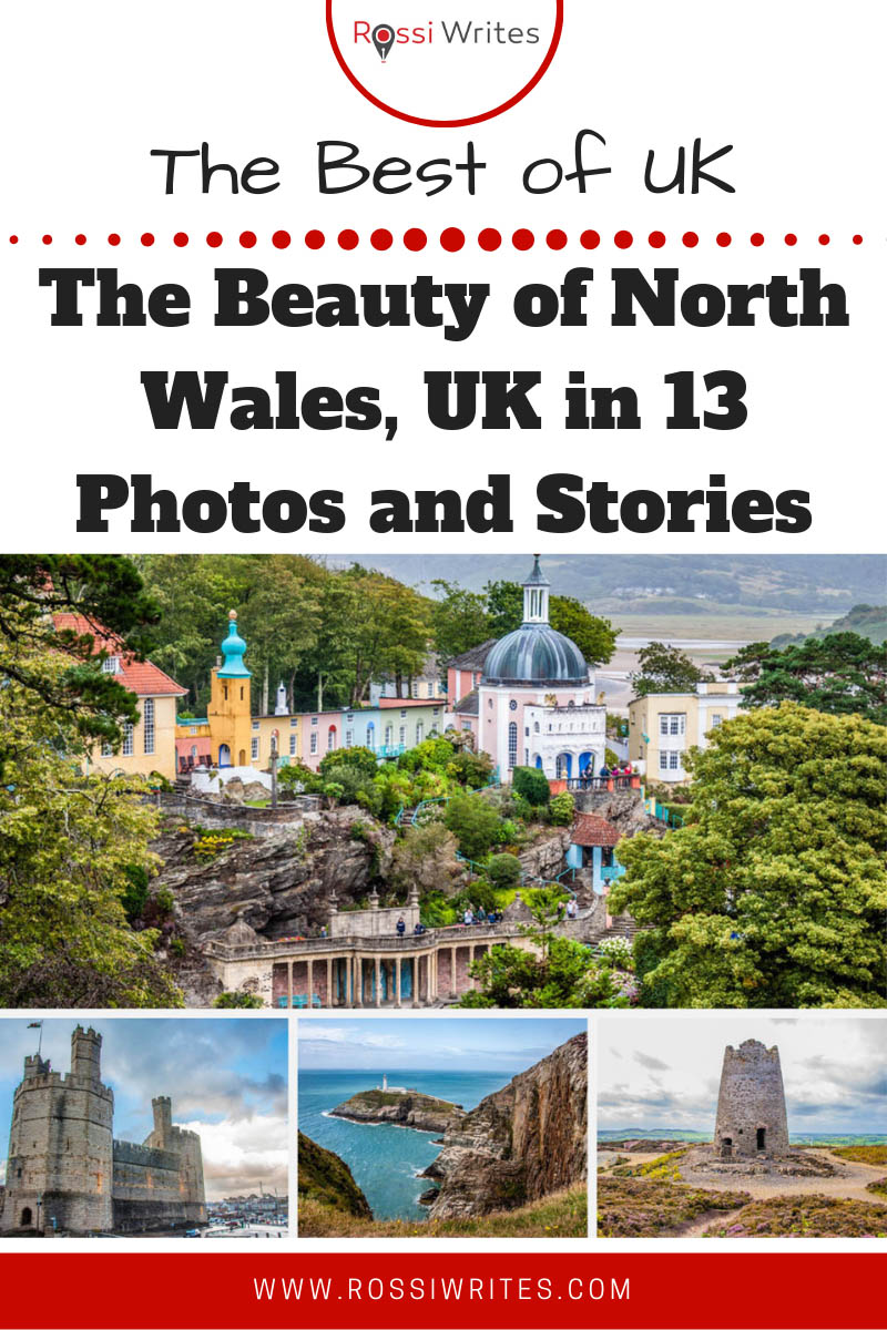 Pin Me - The Beauty of North Wales, UK in 13 Photos and Stories - rossiwrites.com