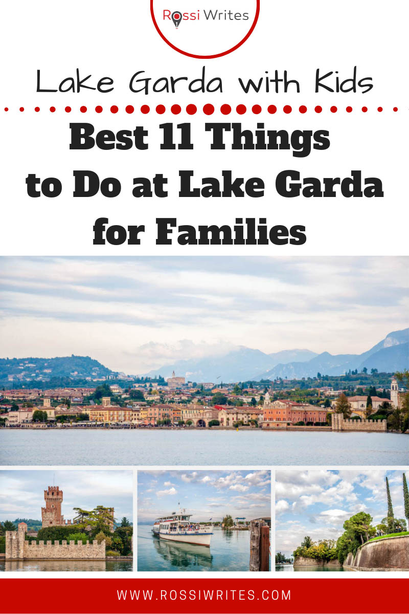 Pin Me - Lake Garda with Kids Or the Best 11 Things to Do at Lake Garda for Families - rossiwrites.com